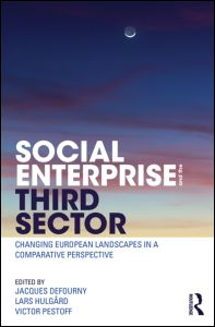 Social Enterprise and the Third Sector: Changing European Landscapes in a Comparative Perspective