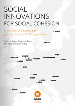 Social Innovations for social cohesion. Social Innovations for social cohesion. Transnational patterns and approaches from 20 European cities