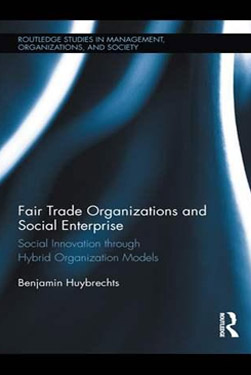 Fair Trade Organizations and Social Enterprise. Social Innovation through Hybrid Organization Models